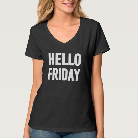 Hello Friday funny saying women's shirt