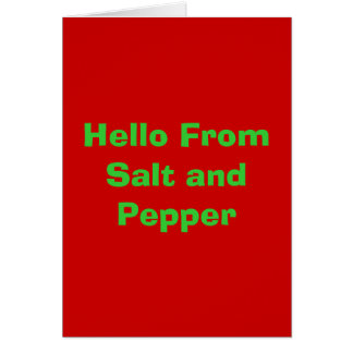 Hello From Salt and Pepper Card