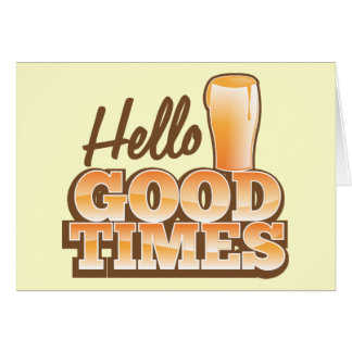 Hello Good Times! beer shop design Greeting Card