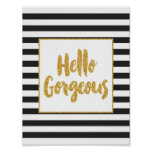 Hello Gorgeous Black & White Gold Glitter Stripes Poster