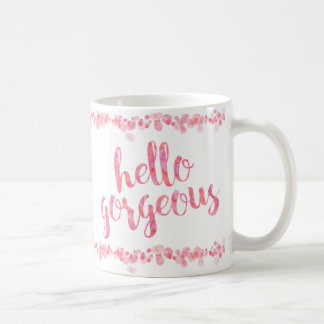 Hello Gorgeous by The Spotted Olive Coffee Mug