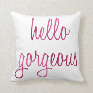 Hello Gorgeous Cushion