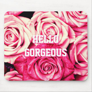 HELLO GORGEOUS Romantic Pink Roses Mouse Mat