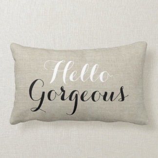 Hello Gorgeous Rustic Linen Look Throw Pillow