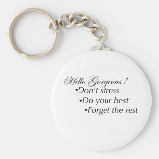 Hello Gorgeous Stay Positive Basic Round Button Key Ring