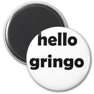 hello gringo 6 cm round magnet