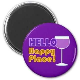 Hello Happy Place Wine Glass Design 6 Cm Round Magnet