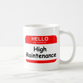 HELLO High Maintenance Coffee Mug