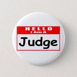 Hello, I Am A Judge ... Nametag 6 Cm Round Badge
