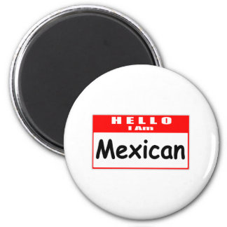 Hello, I Am Mexican ... Nametag 6 Cm Round Magnet