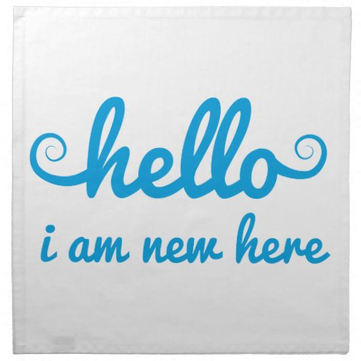 hello, I am new here, text design for baby shower, Cloth Napkin