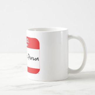 HELLO I am the REASONABLE PERSON Coffee Mug