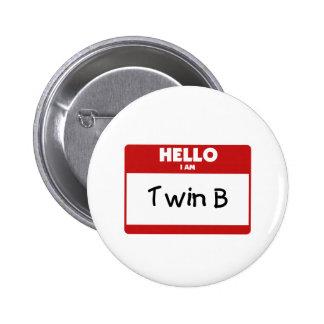 Hello I Am Twin B 6 Cm Round Badge