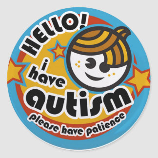 HELLO I HAVE AUTISM - AWARENESS CLASSIC ROUND STICKER