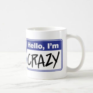 Hello I m Crazy coffee mug