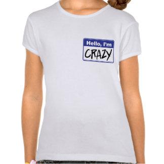 Hello I m Crazy Shirt