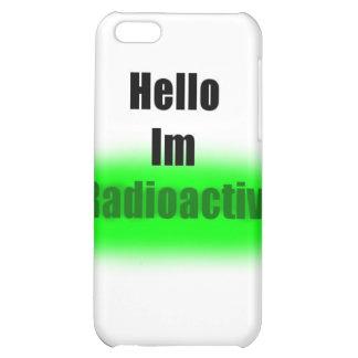 Hello I m radioactive iPhone case iPhone 5C Covers
