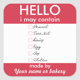 Hello I May Contain Allergens Personalized Bakery Square Sticker
