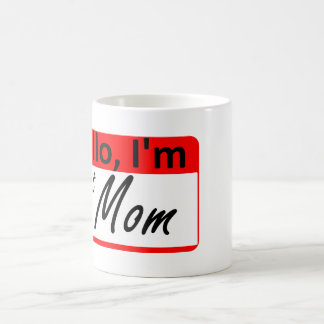 Hello, I'm: a hot Mom Coffee Mug