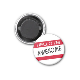 Hello Im Awesome 3 Cm Round Magnet