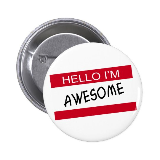Hello Im Awesome 6 Cm Round Badge