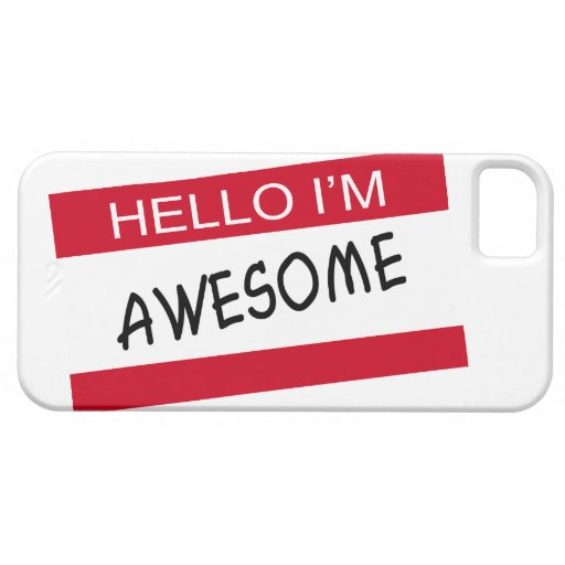Hello Im Awesome iPhone 5 Cover