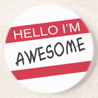 Hello Im Awesome Drink Coasters