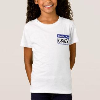 Hello, I'm Crazy T-Shirt