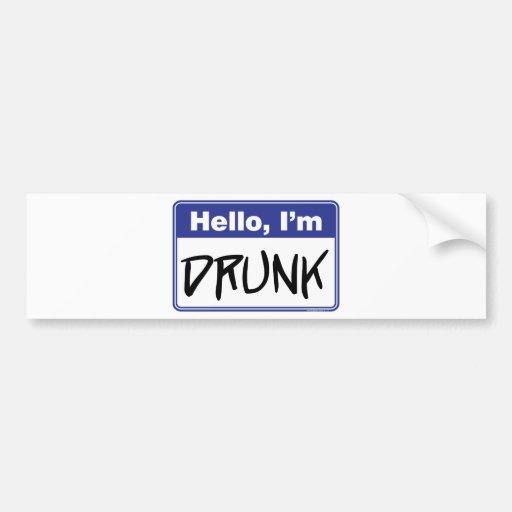Hello, I'm Drunk Bumper Stickers