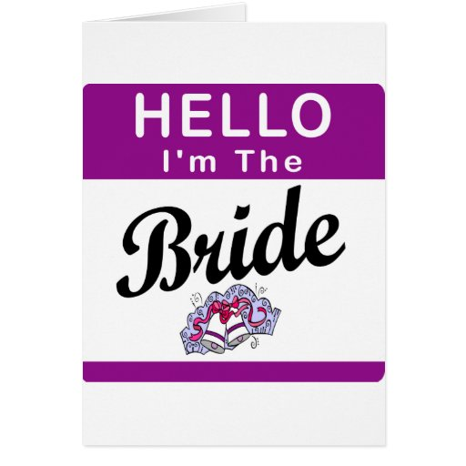 Hello I'm The Bride Greeting Card