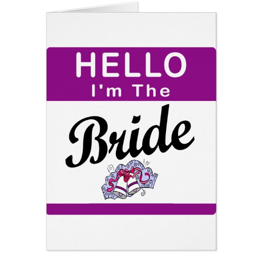 Hello I'm The Bride Greeting Card