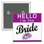 Hello I'm The Bride Pinback Buttons