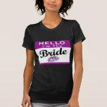 Hello I'm The Bride T Shirts
