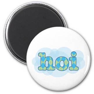 Hello in dutch hoi with argyle pattern 6 cm round magnet