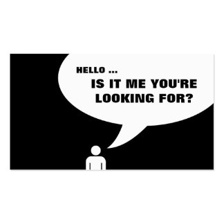hello, is it me you're looking for? pack of standard business cards