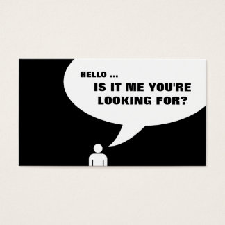 hello, is it me you're looking for? business card