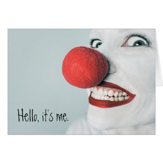 Hello, It's Me Funny Clown Face Card