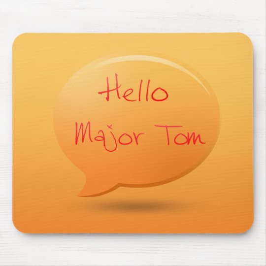 Hello major tom mouse mat