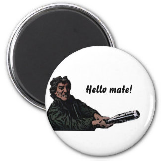 Hello mate pin 6 cm round magnet