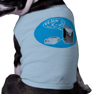 Hello, me friend! sleeveless dog shirt