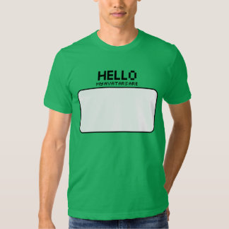 Hello My Avatars Are Shirts