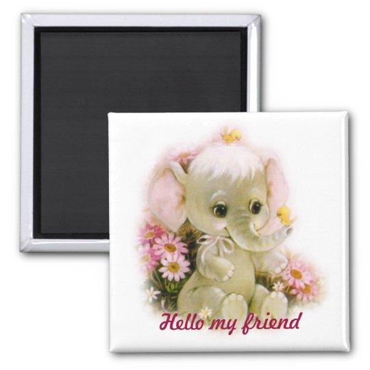 Hello my friend magnet