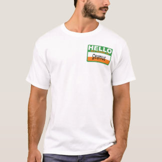 Hello My Irish Name is Seamus T-Shirt