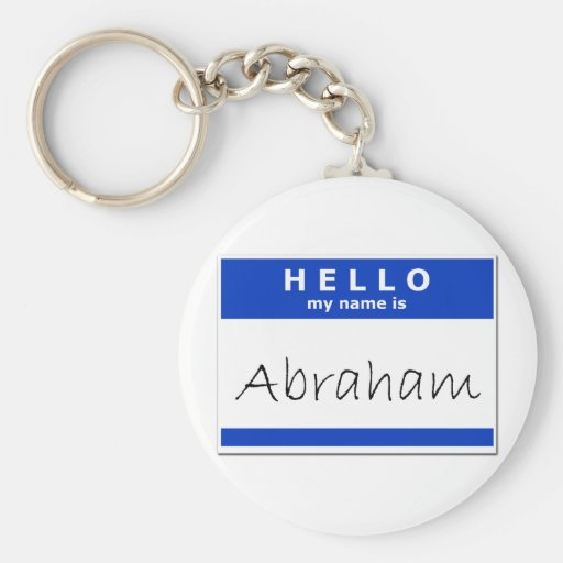 Hello My Name Is Abraham Keychains