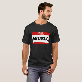 Hello My Name Is Abuelo T-Shirt