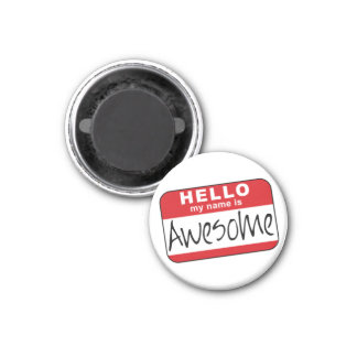 Hello, My Name is Awesome 3 Cm Round Magnet