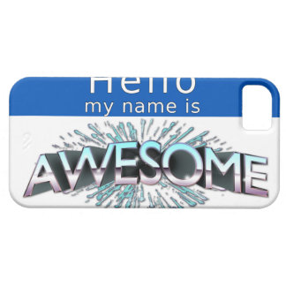 Hello My Name Is Awesome iPhone 5 Case