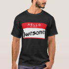 Hello My Name Is Awesome Sticker T-Shirt