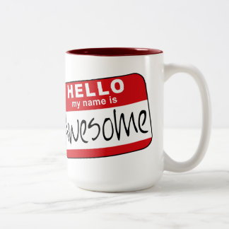 Hello, My Name is Awesome Two-Tone Coffee Mug