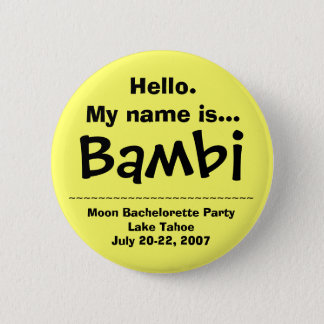 Hello. My name is Bambi 6 Cm Round Badge